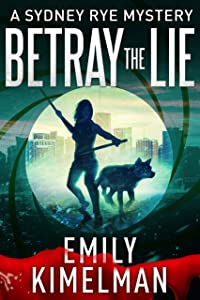 BETRAY THE LIE (A Sydney Rye Mystery, #11) (The Sydney Rye Series)