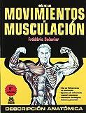 Guía de los movimientos de musculación: descripción anatómica (Deportes, Band 27)