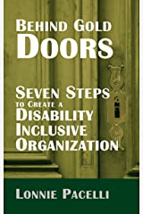 Behind Gold Doors-Seven Steps to Create a Disability Inclusive Organization (The Behind Gold Doors Series Book 2) Kindle Edition