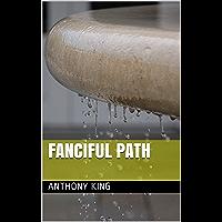 Fanciful Path (English Edition)