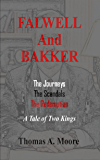 "Falwell and Bakker: The Journeys, The Scandals, The Redemption: A Tale of Two ""Kings"""