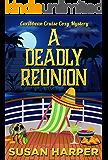A Deadly Reunion (Caribbean Cruise Cozy Mystery Book 11)