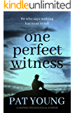 One Perfect Witness: a gripping psychological suspense