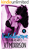 Kaleidoscope: A Cuckold Tragedy (Losing His Wife 2)
