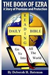 The Book of Ezra: A Story of Provision and Protection (Daily Bible Reading Series 5) Kindle Edition