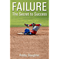 Failure: The Secret to Success (English Edition)