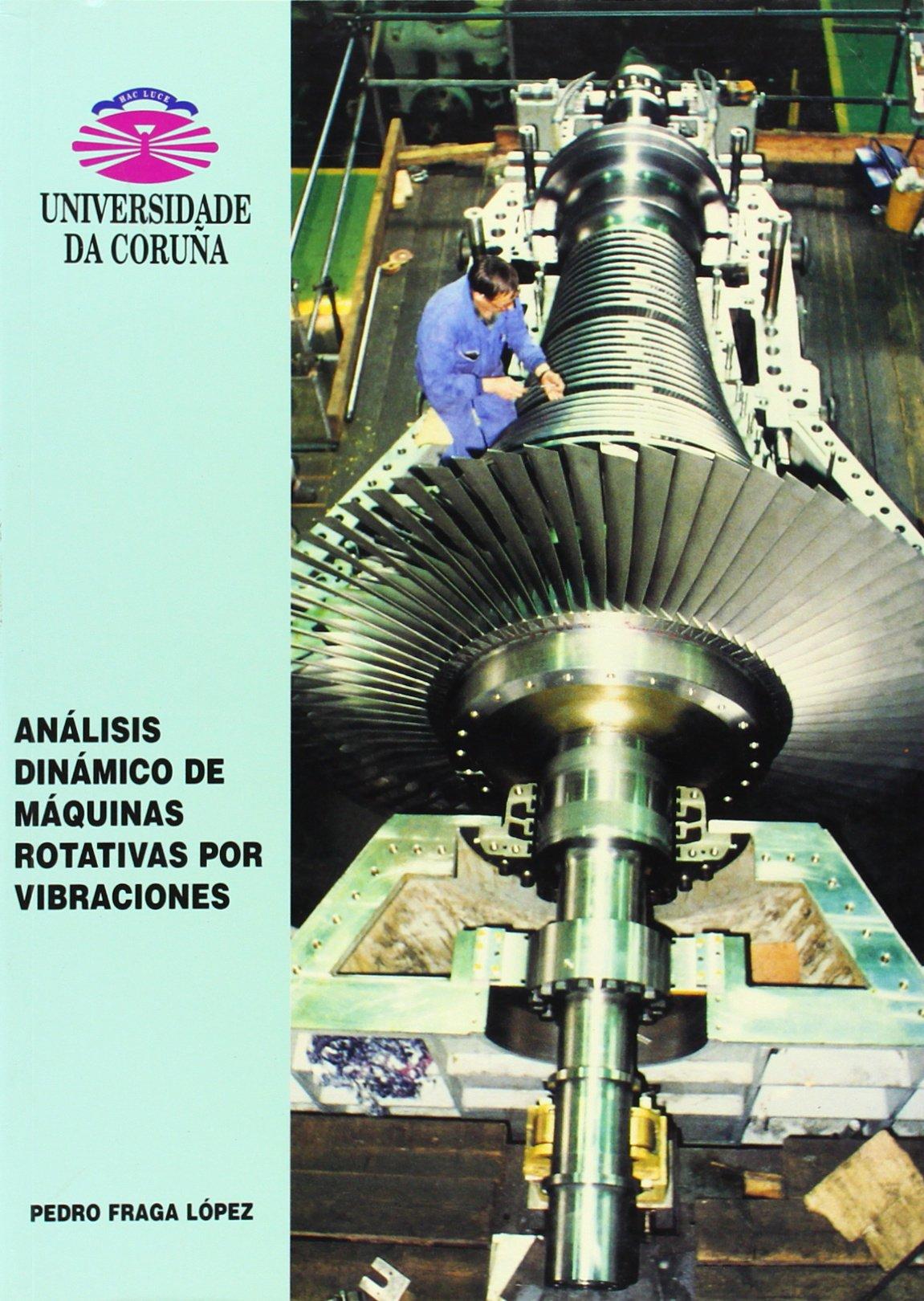Amazon.com: Analisis dinamico de maquinas rotativas por ...