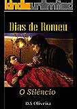 Dias de Romeu: O Silêncio