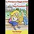 La Principessa Raggio di Sole e il Cane Puzzolente  (Libro Illustrato per Bambini): The Sunshine Princess and the Stinky Dog – Italian Edition