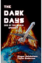 The Dark Days: End of the World - Episode 1 Kindle Edition