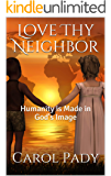 Love Thy Neighbor: Humanity is Made in God's Image