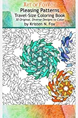 Pleasing Patterns Travel-Size Coloring Book: 30 Original, Diverse Designs to Color