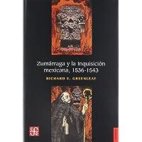 Zumarraga y la Inquisicion mexicana, 1536-1543/ Zamarraga and the Mexican Inquisition