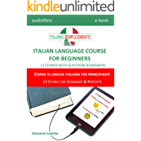 E-book - audio-book MP3 - ITALIAN LANGUAGE COURSE FOR BEGINNERS - CORSO DI LINGUA ITALIANA PER PRINCIPIANTI: 13 STORIES…
