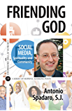 Friending God: Social Media, Spirituality and Community (Church at the Crossroad)