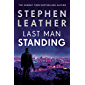 Last Man Standing: The explosive thriller from bestselling author of the Dan 'Spider' Shepherd series