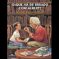 O que Há de Errado com Albert? - Uma história com Albert Einstein