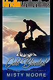 Cold Blooded: A Mountain Man Curvy Woman Instalove (Mountain Hero Warrior Book 3)