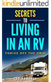 Secrets to Living in an RV: Thrive Off The Grid