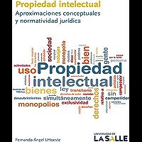 Propiedad intelectual: Aproximaciones conceptuales y normatividad jurídica