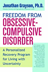 Freedom from Obsessive Compulsive Disorder: A Personalized Recovery Program for Living with Uncertainty Kindle Edition