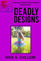 """Deadly Designs: The Veronica """"Ronnie"""" Ingels/Dawson Hughes Novel, Book Two (contemporary traditional detective novel) Kindle Edition"""
