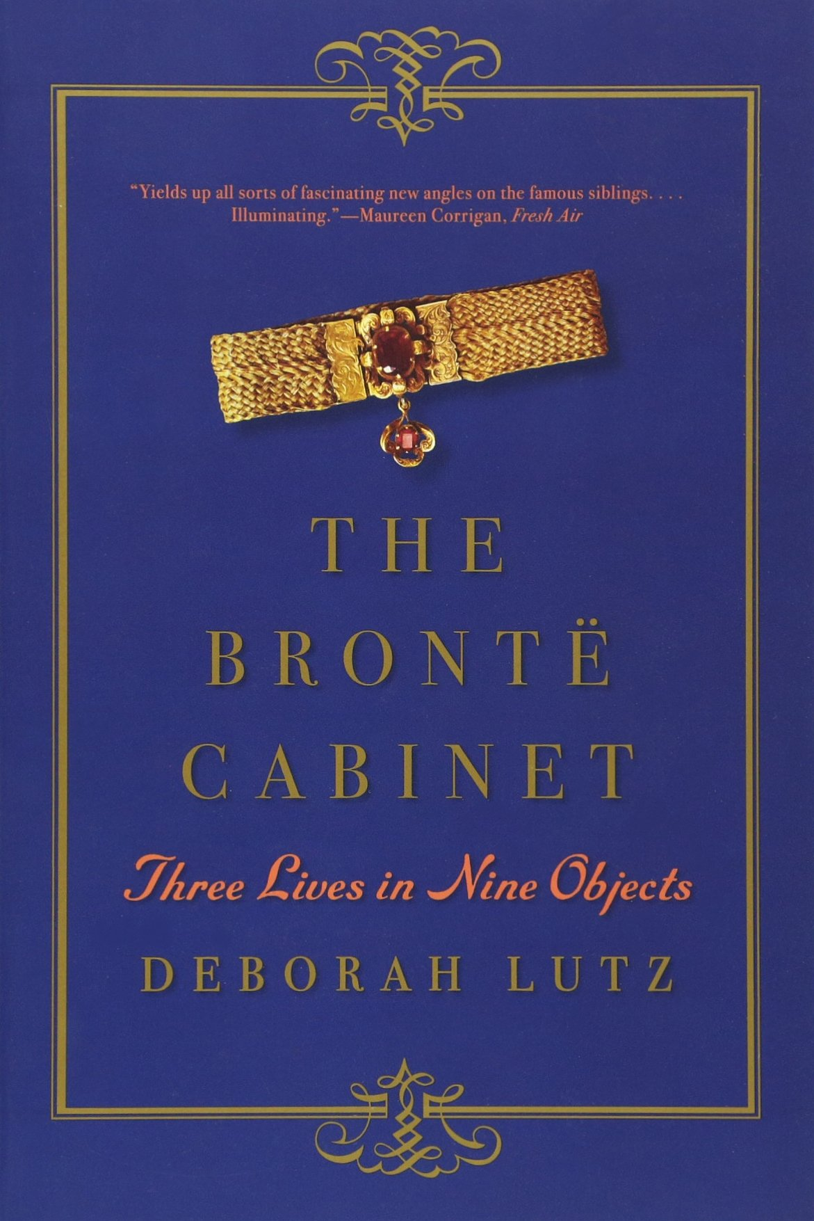 Amazon: The Bront� Cabinet: Three Lives In Nine Objects  (9780393352702): Deborah Lutz: Books