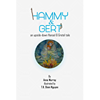 Hammy & Gert: lost in the forest.  A retold fairy tale about brave siblings (upside-down fairy tales Book 3)