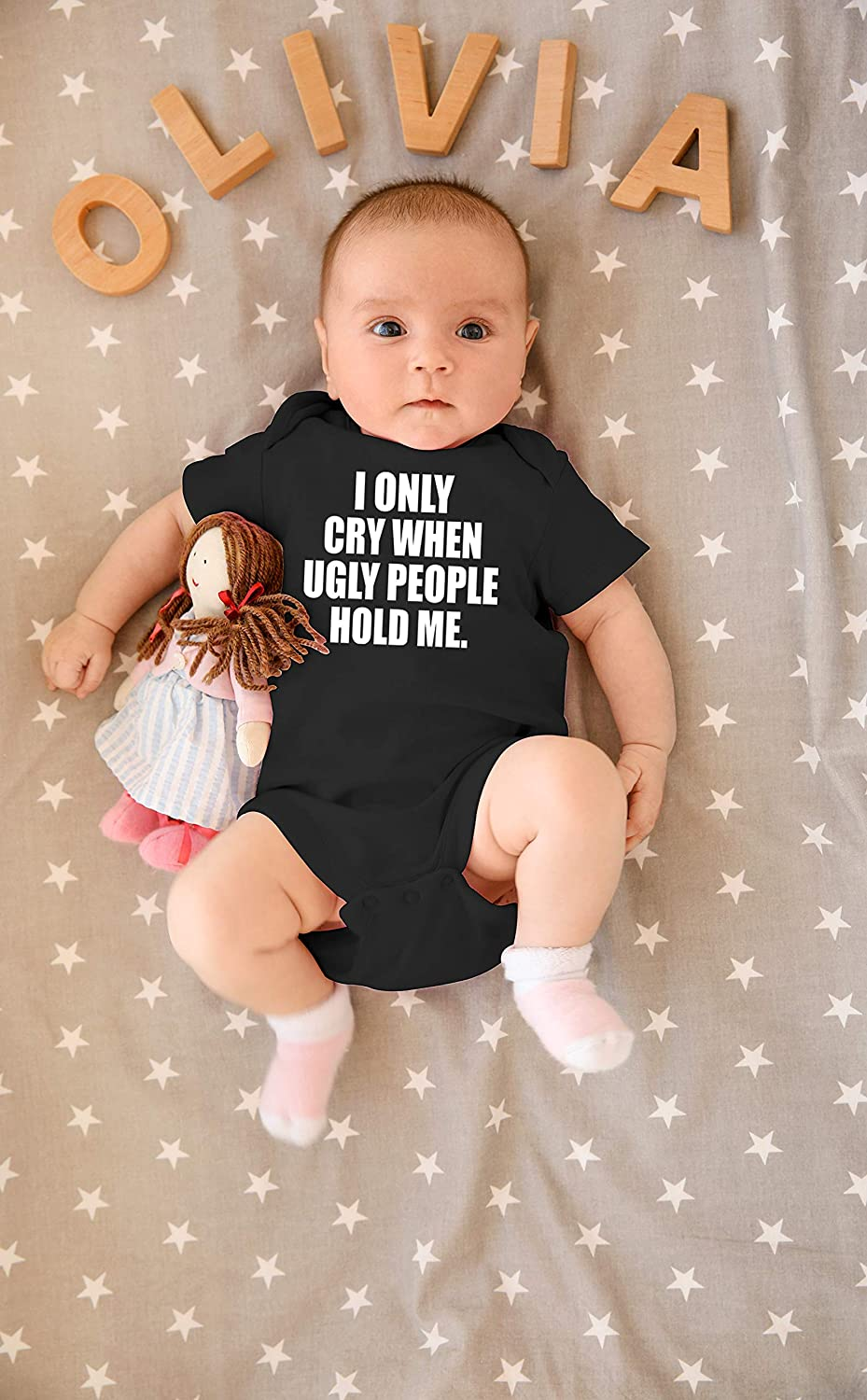 Amazon.com: I Only Cry When Ugly People Hold Me | Funny bebé ...