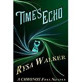 Time's Echo (A Timebound Companion Novella): CHRONOS Files 1.5 (The Chronos Files)