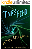 Time's Echo: CHRONOS Files 1.5 (The Chronos Files)