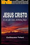 Jesus Cristo e a Lei da Atração