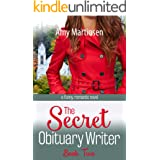 The Secret Obituary Writer: Book Two - A Clean Small Town Romantic Comedy