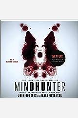 Mind Hunter: Inside the FBI's Elite Serial Crime Unit Audible Audiobook