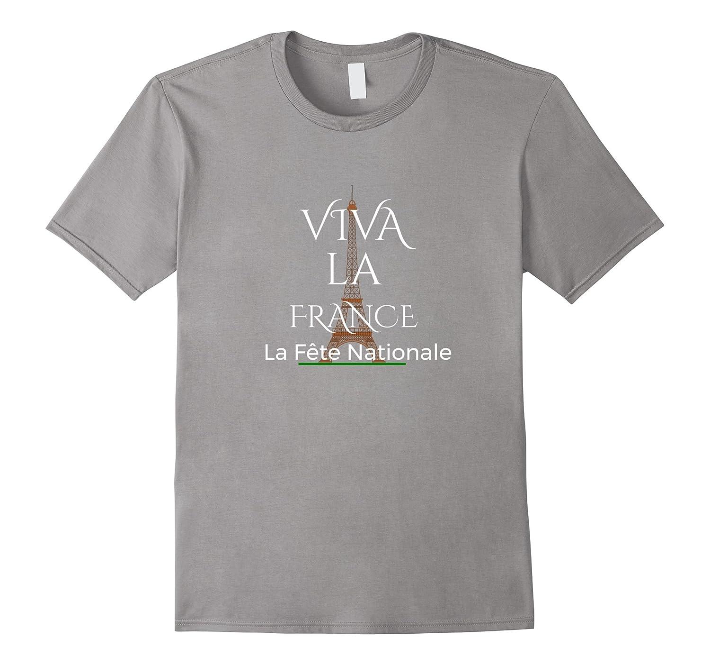 Bastille Day La Fete Nationale Viva la France Holiday Tshirt
