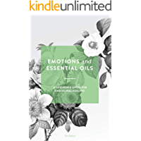 Emotions and Essential Oils: A Reference Guide for Emotional Healing (AU/NZ GUIDE with text links)