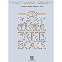 """The Easy Classical Fake Book: Melody, Lyrics & Simplified Chords in the Key of """"C"""" (English Edition)"""