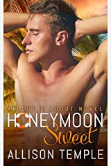 Honeymoon Sweet (Out & About Book 2) Kindle Edition