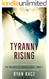 Tyranny Rising (The Collapse of America Series Book 1)