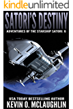 Satori's Destiny (Adventures of the Starship Satori Book 6)