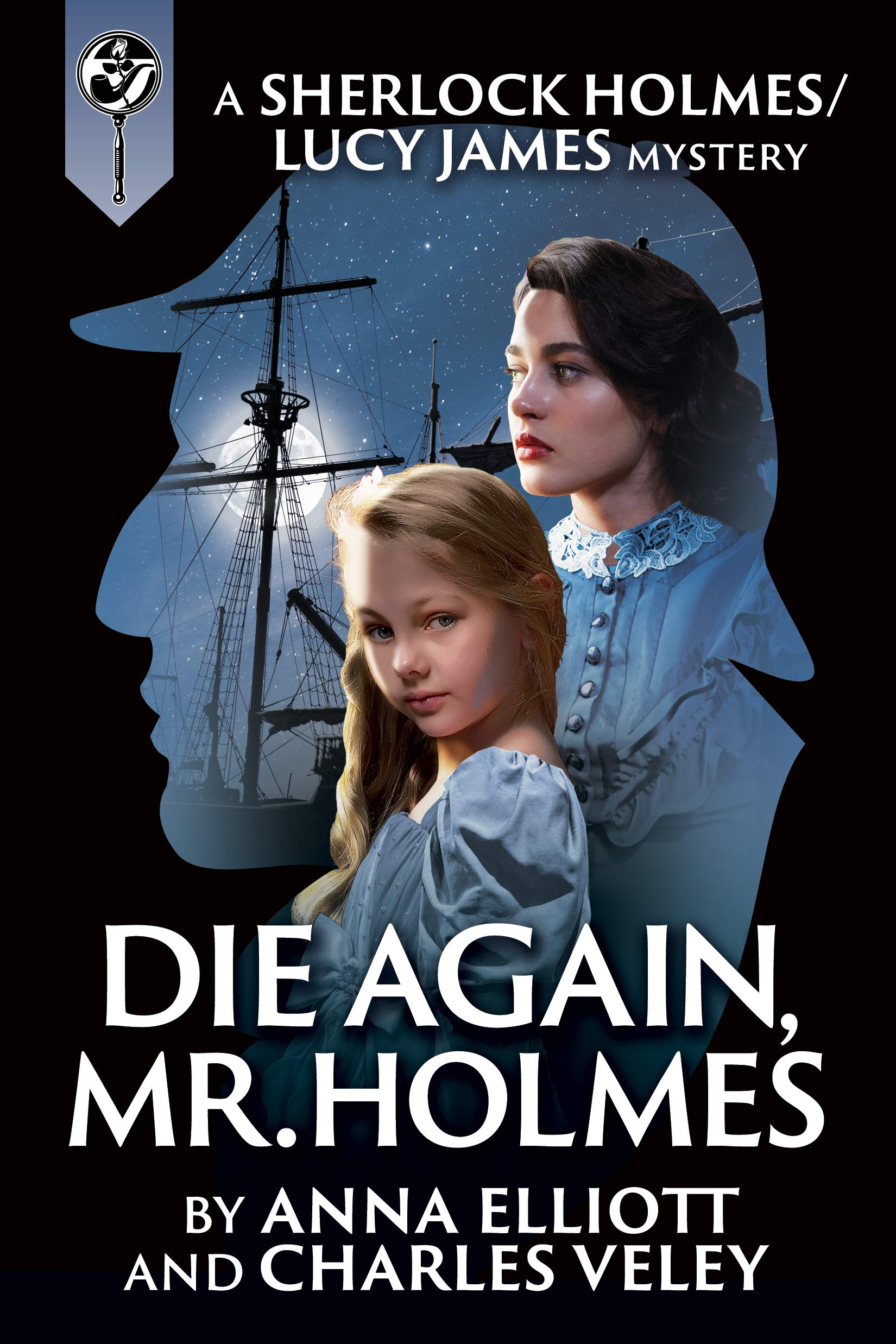 Die Again, Mr. Holmes: A Sherlock Holmes and Lucy James Mystery (The Sherlock Holmes and Lucy James Mysteries Book 8)
