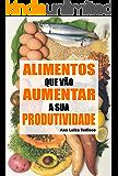 Alimentos Que Vão Aumentar A Sua Produtividade