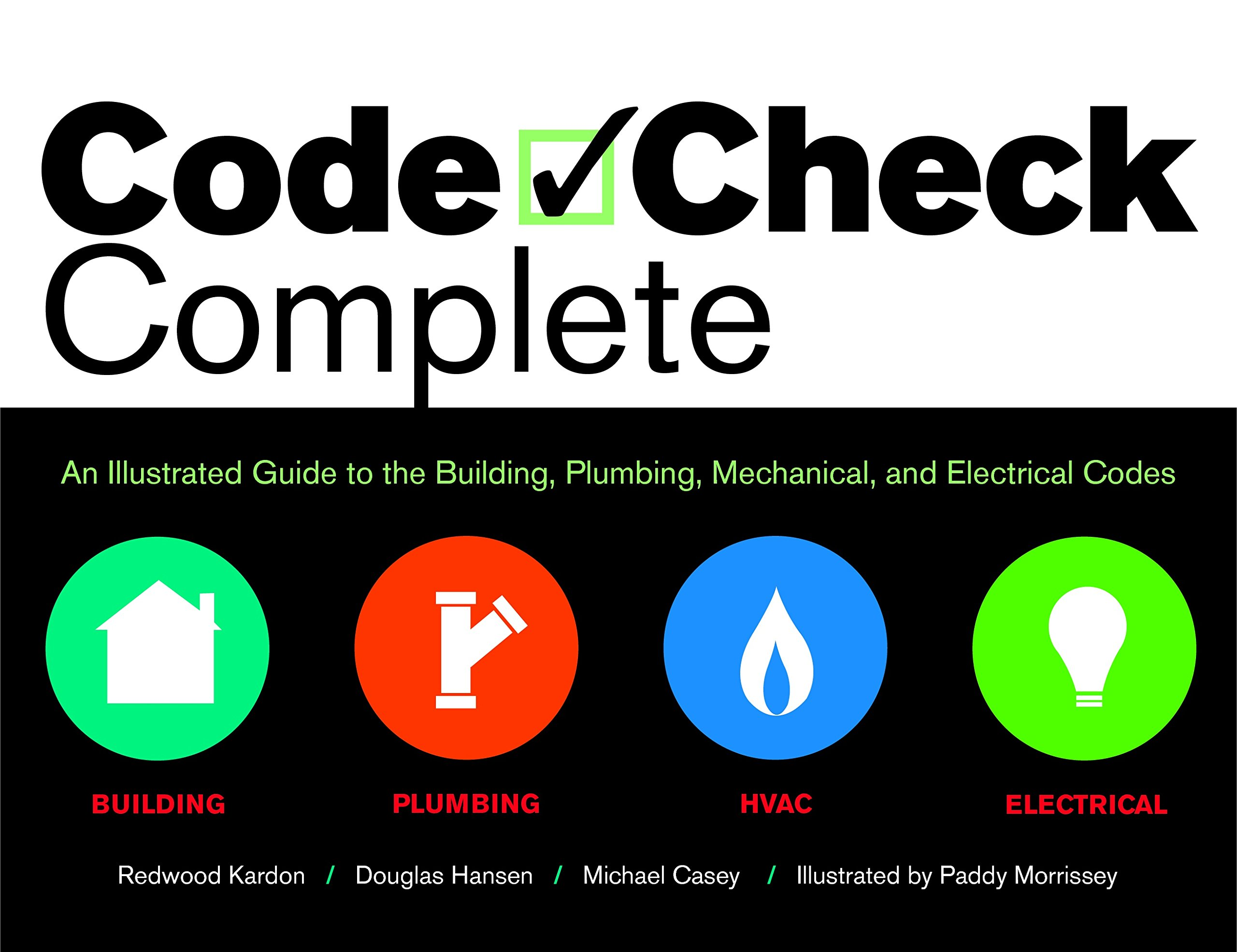 Code Checkplete: An Illustrated Guide To The Building, Plumbing,  Mechanical And Electrical Codes: Redwood Kardon, Douglas Hansen, Michael  Casey,