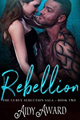 Rebellion (Curvy Seduction Saga Book 2)