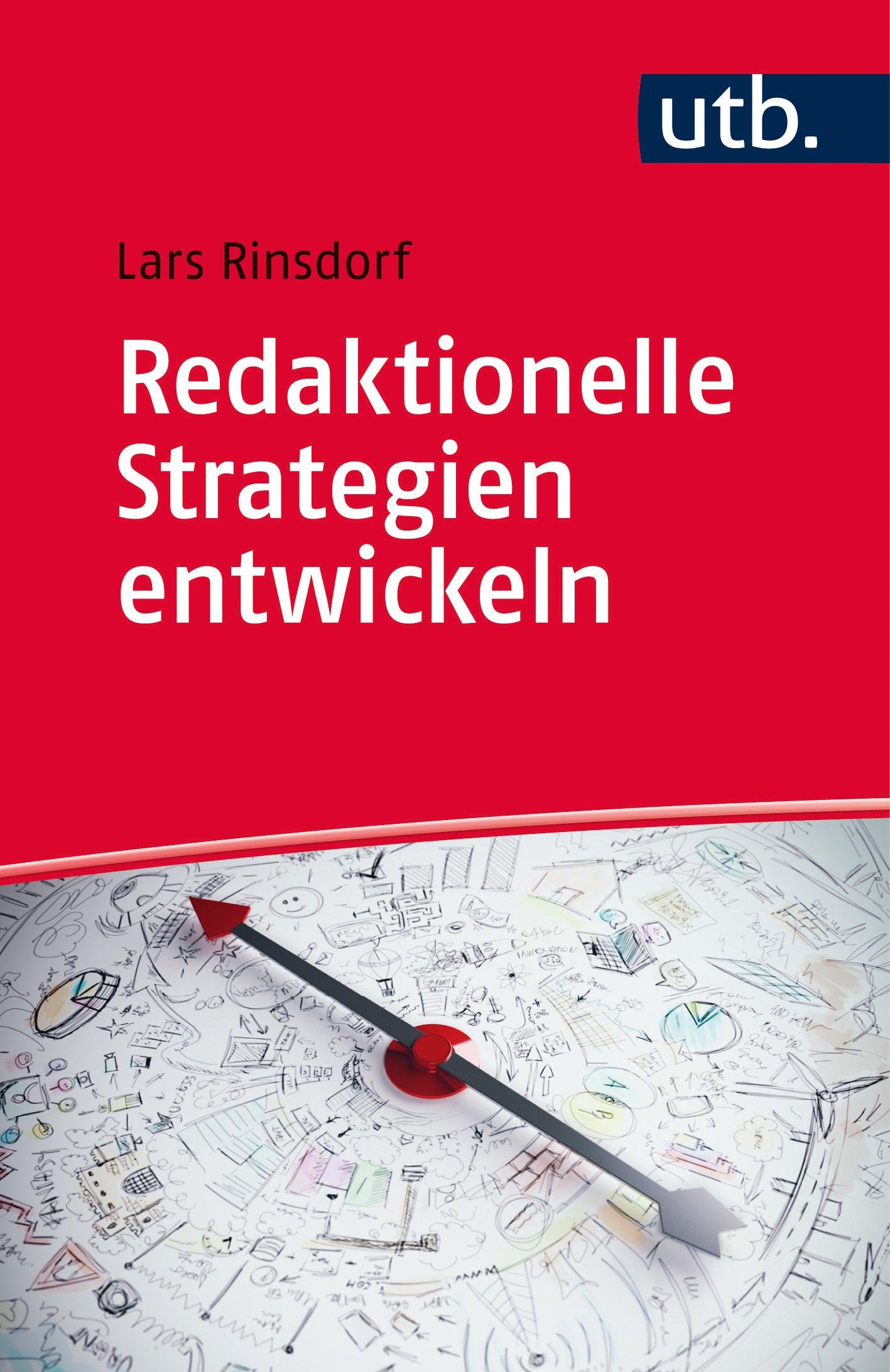 Redaktionelle Strategien entwickeln: Analyse – Geschäftsmodelle – Konzeption