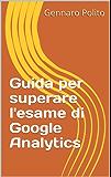 Guida per superare l'esame di Google Analytics