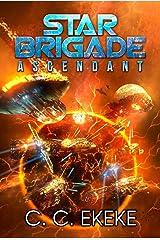Star Brigade: Ascendant (SB4) Kindle Edition