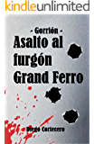 Asalto al furgón Grand Ferro (Gorrión nº 1)