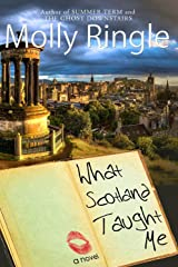 What Scotland Taught Me Kindle Edition