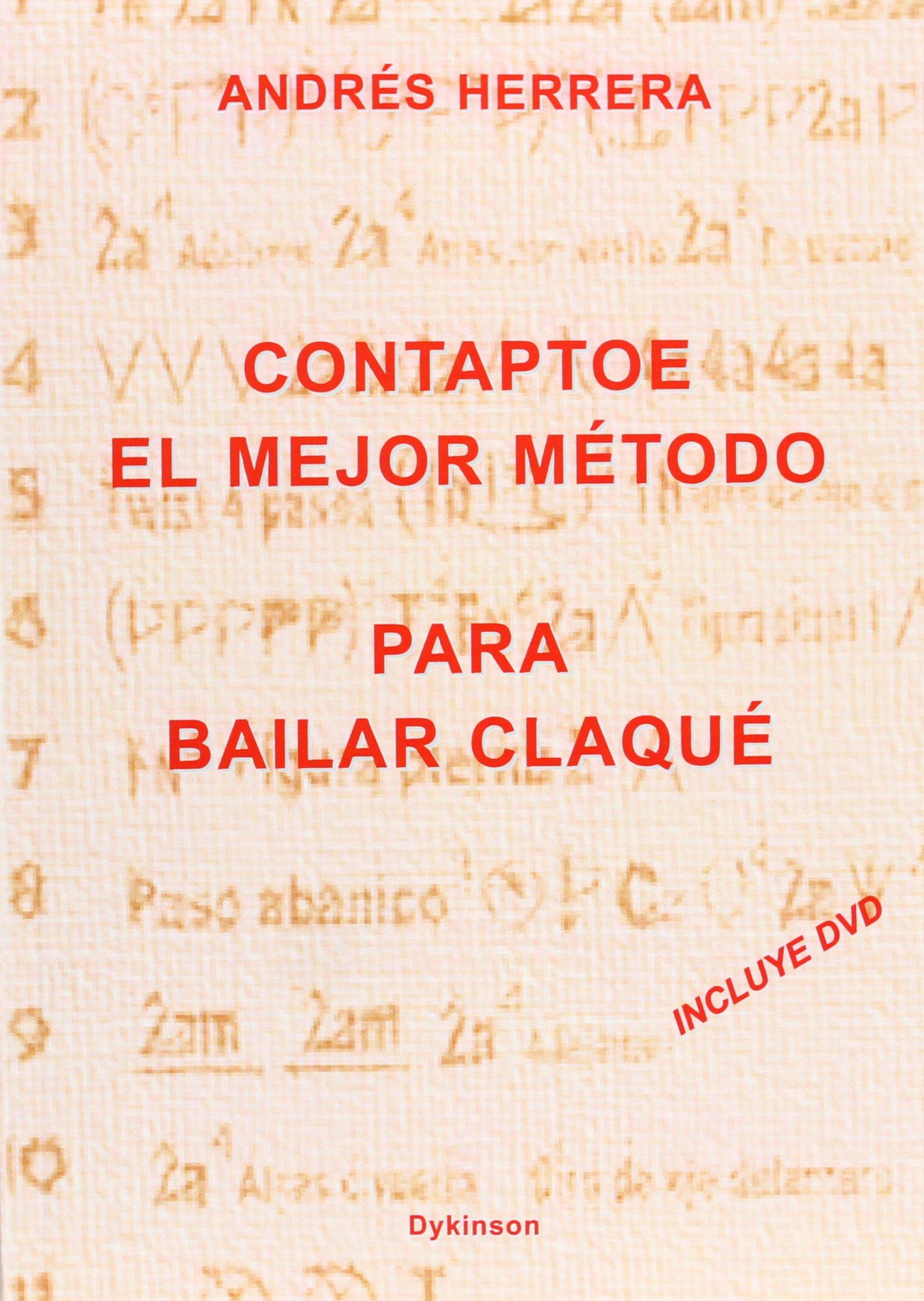 El mejor método para bailar claqué: Amazon.es: Andrés Herrera (chileno): Libros